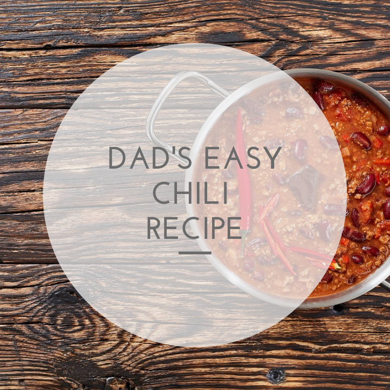 Dad's Easy Chili Recipe