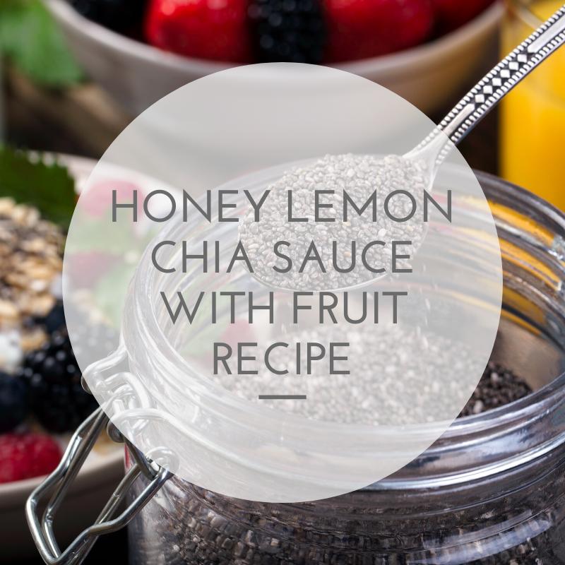 HONEY LEMON CHIA SAUCE WITH FRUIT recipe