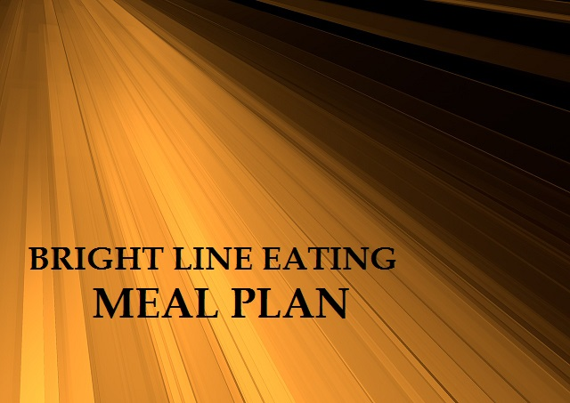 Bright Line Eating Meal Plan: A Downloadable Guide For Eating The Bright Line Way