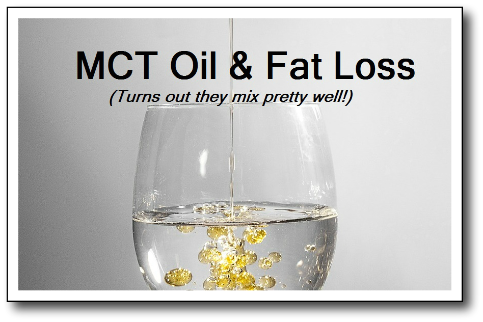 MCT Oil to Speed Up Fat Loss