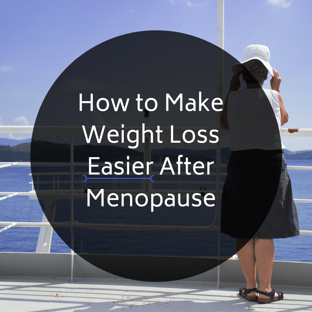 How to Make Weight Loss After Menopause Easier