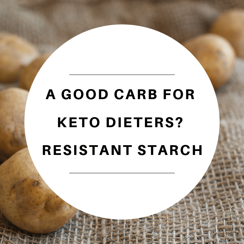 is resistant starch good for keto diets