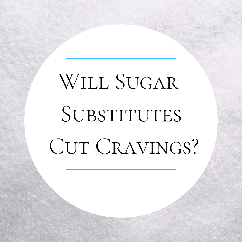 Will Sugar Substitutes Cut Cravings?