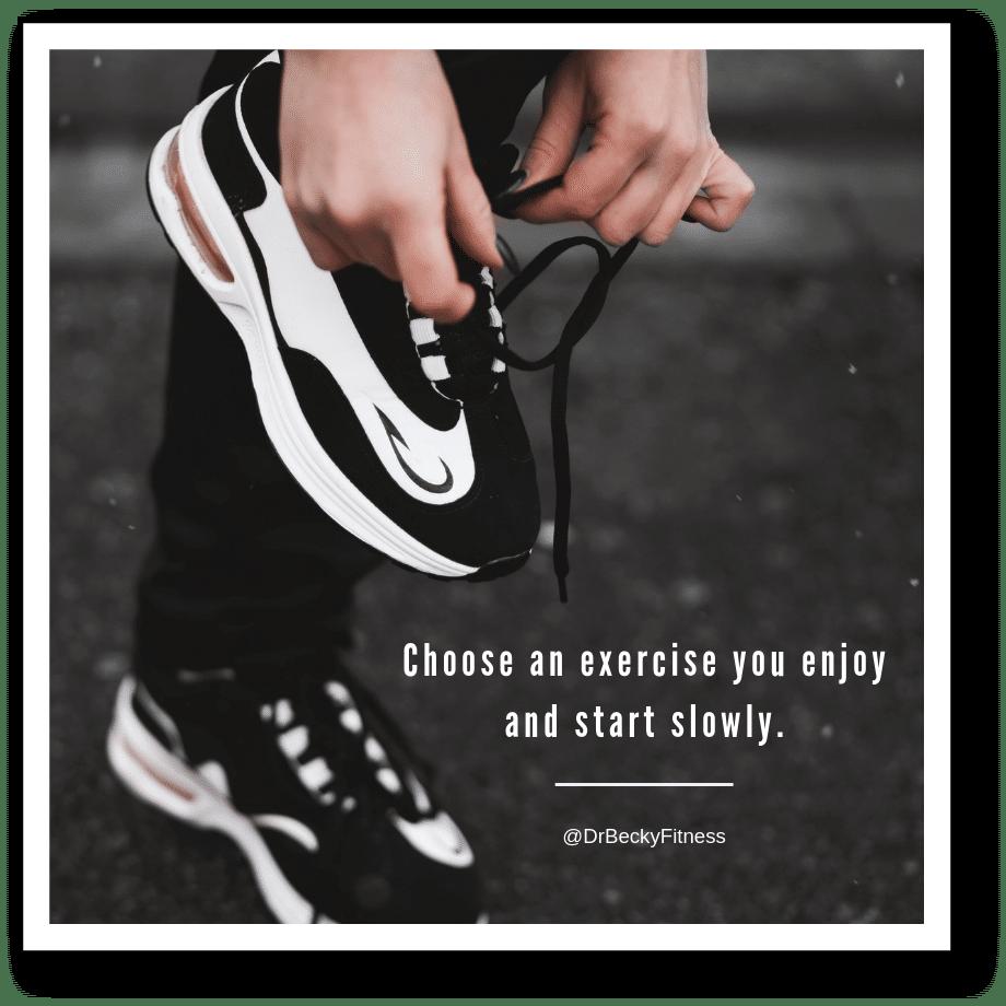 choose an exercise you enjoy