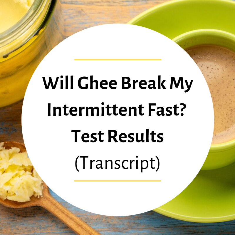 Will Ghee Break My Intermittent Fast? Test Results