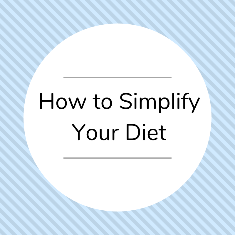 How to Simplify Your Diet