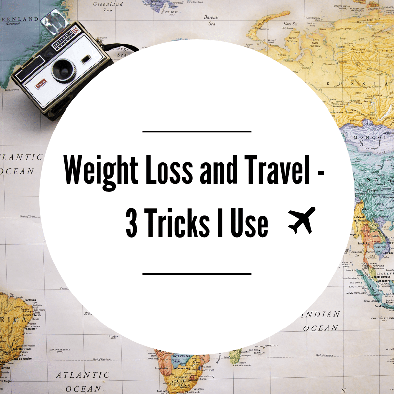 weight loss while traveling
