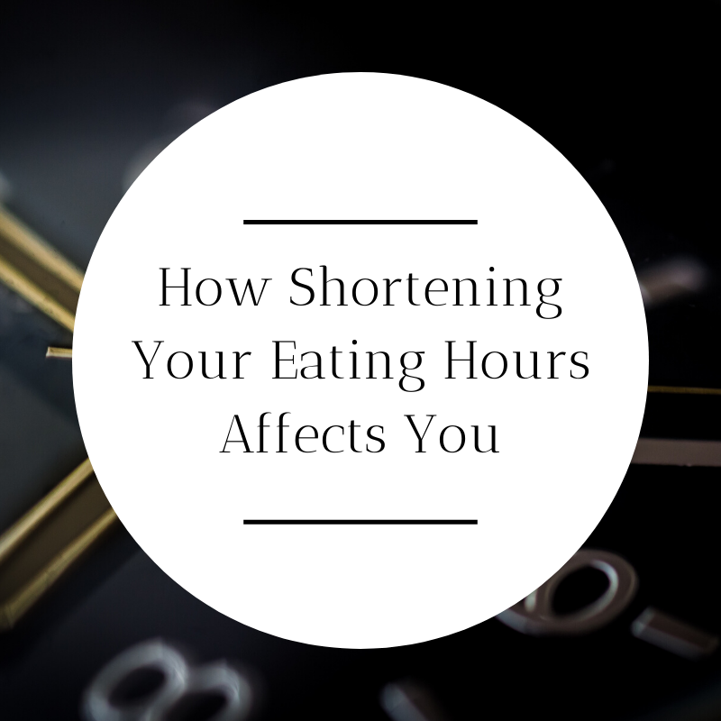 shorten your eating hours