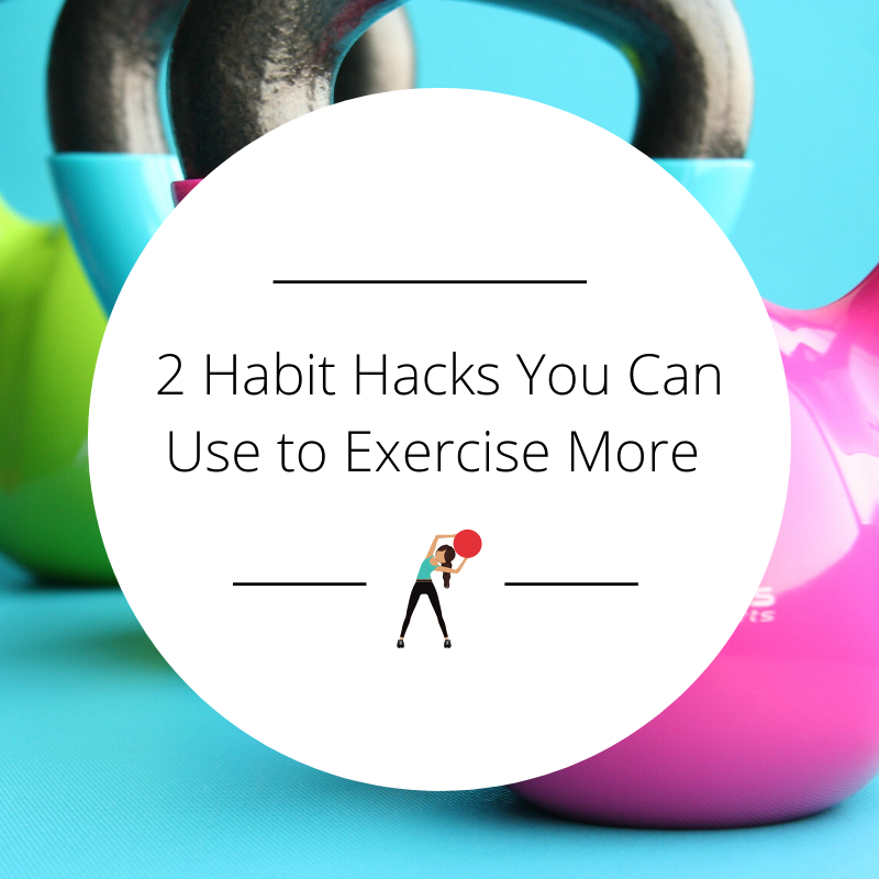 2 Habit Hacks You Can Use to Exercise More