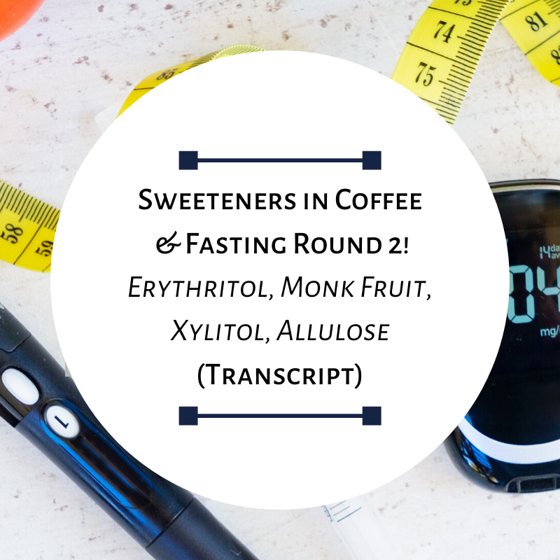 Sweeteners in Coffee & Fasting Round 2! Erythritol, Monk Fruit, Xylitol, Allulose