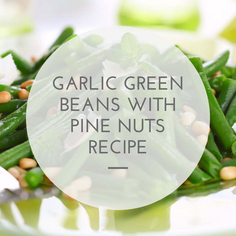garlic green beans with pine nuts recipe