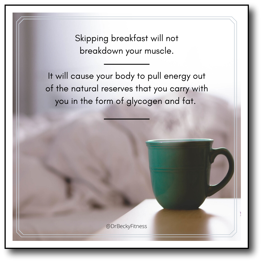skipping breakfast will not break down muscles