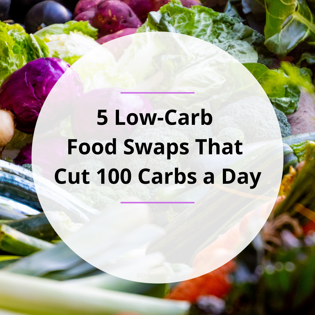 5 Low Carb Food Swaps That Cut 100 Carbs a Day