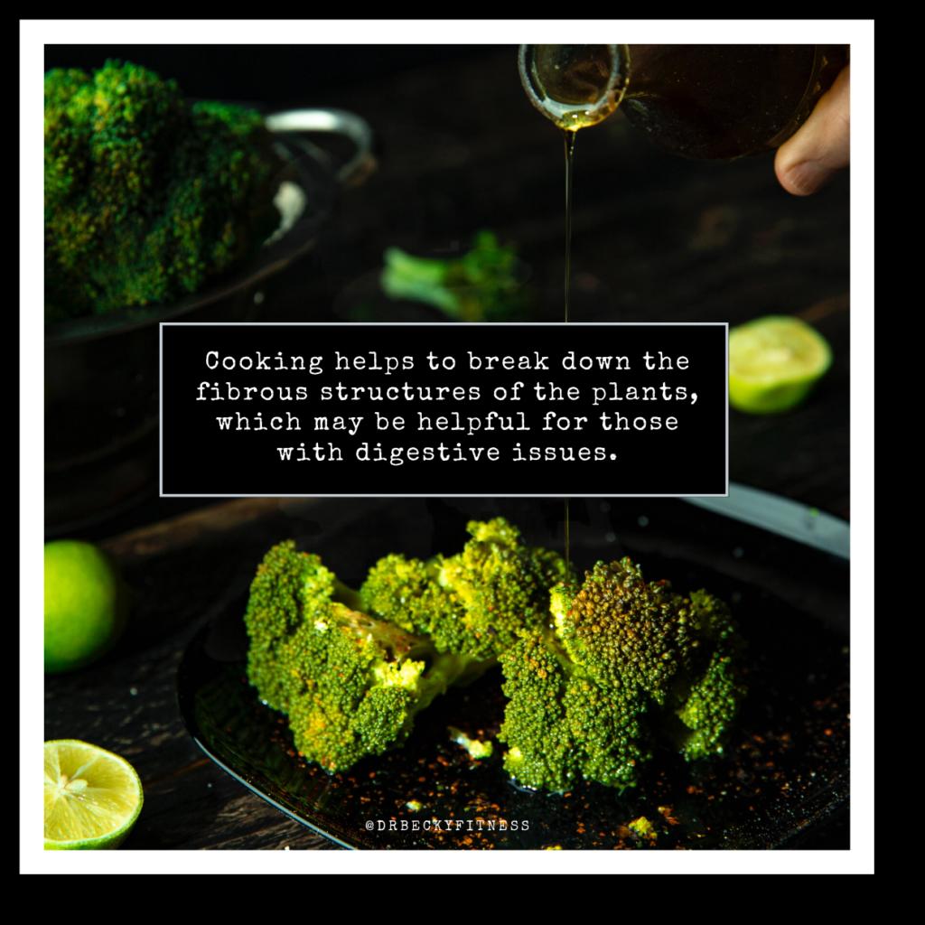 cooking helps break down fiber