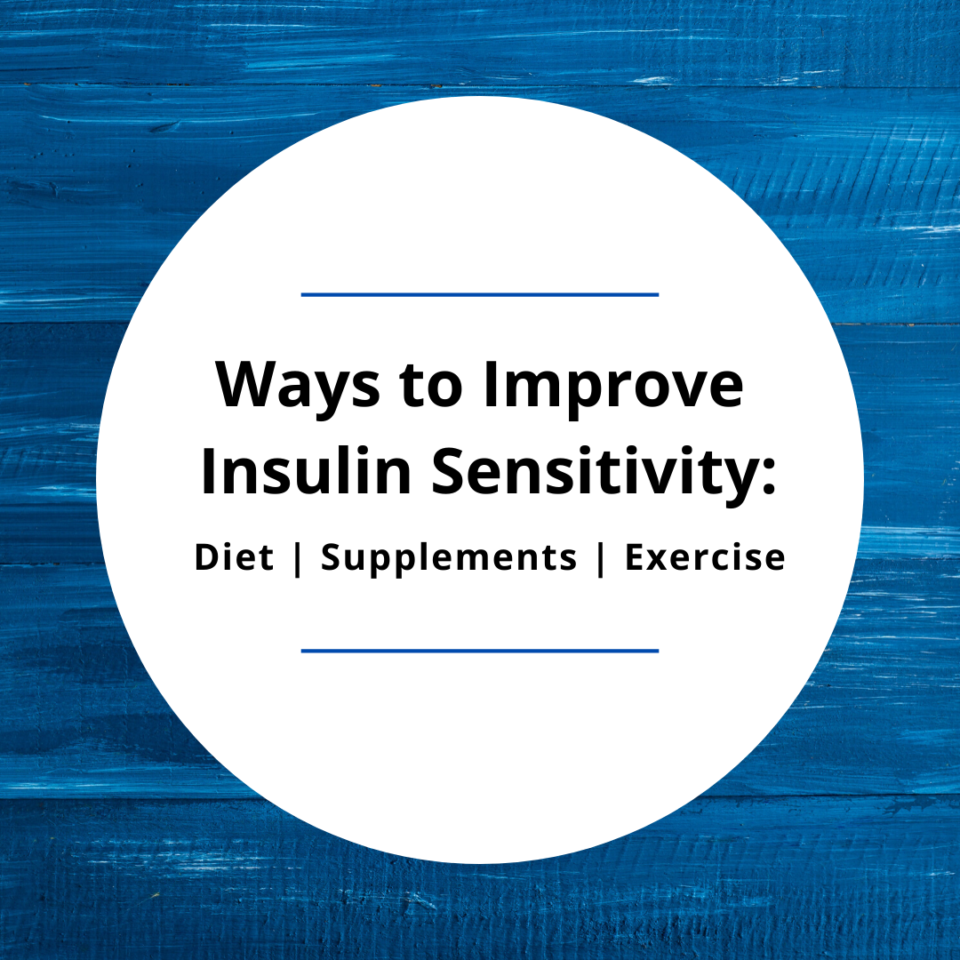Ways to Improve Insulin Sensitivity: Diet | Supplements | Exercise