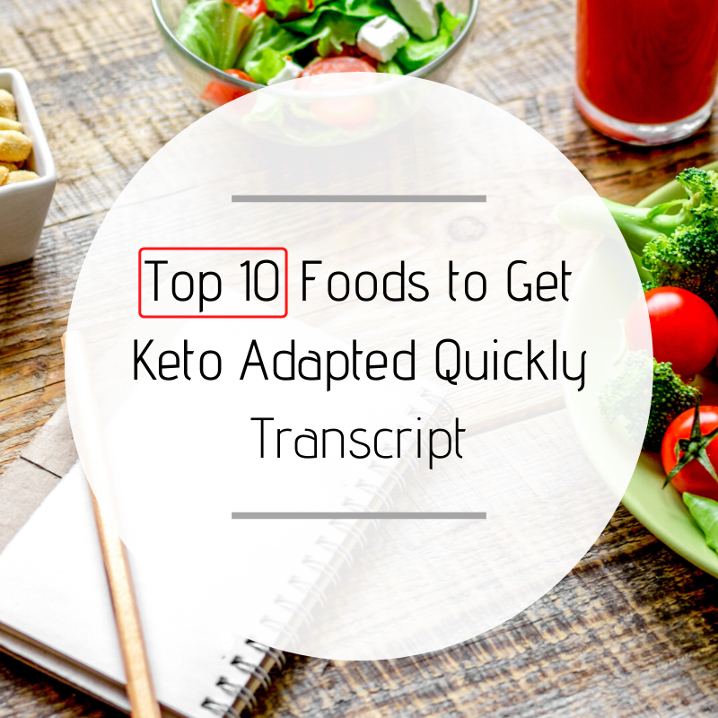Top 10 Foods to Get Keto Adapted Quickly