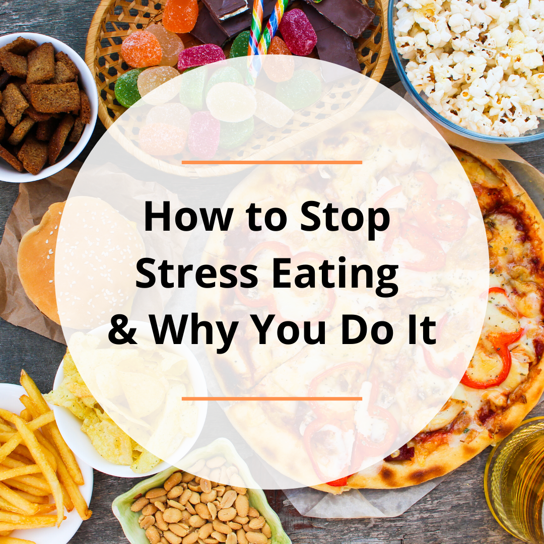 How to Stop Stress Eating and Why You Do It
