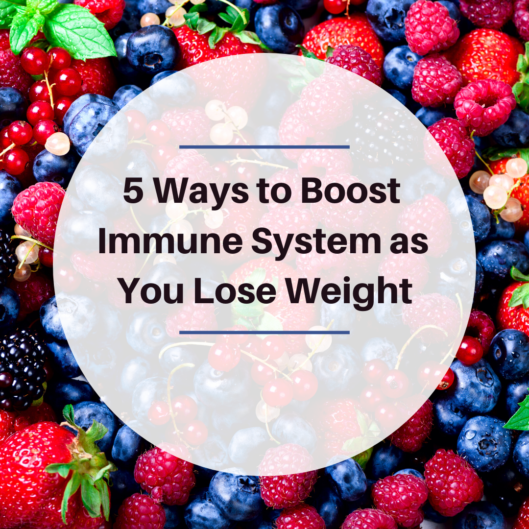 5 Ways to Boost Immune System as You Lose Weight