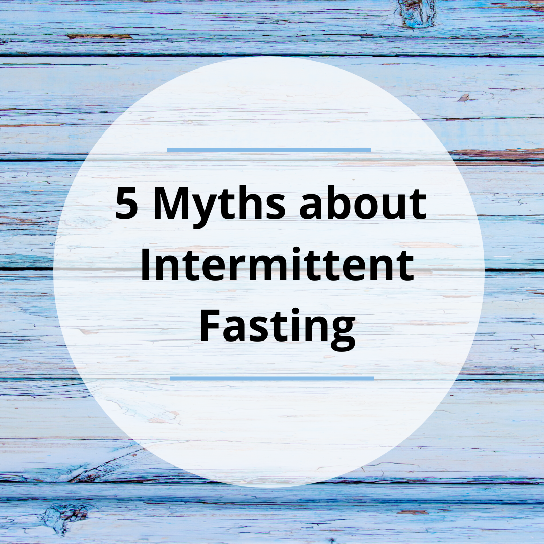 5 Myths about Intermittent Fasting