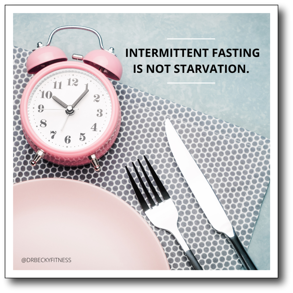 intermittent fasting is not starvation!