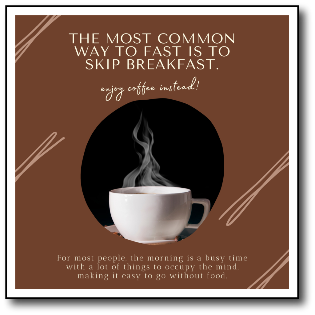 the most common way to fast is to skip breakfast