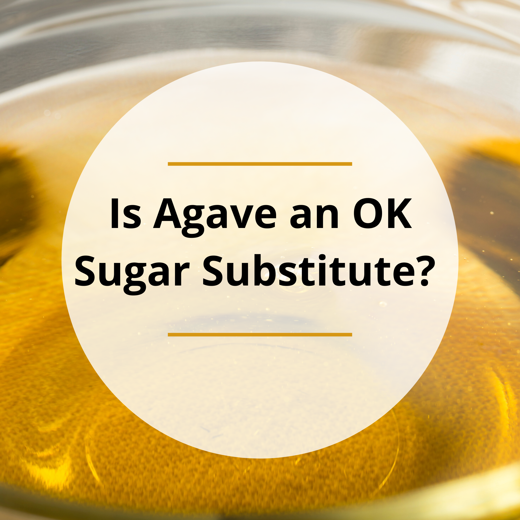 Is Agave an OK Sugar Substitute?