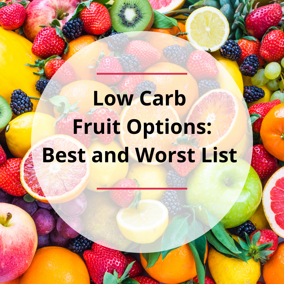 Low Carb Fruit Options-Best and Worst List