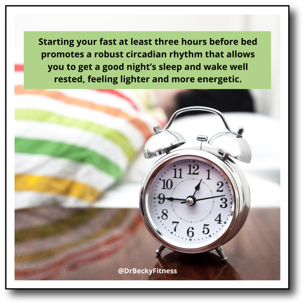 start your fast at least three hours before bed.