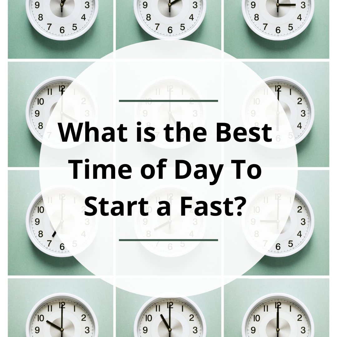 What Is the Best Time of Day To Start a Fast?