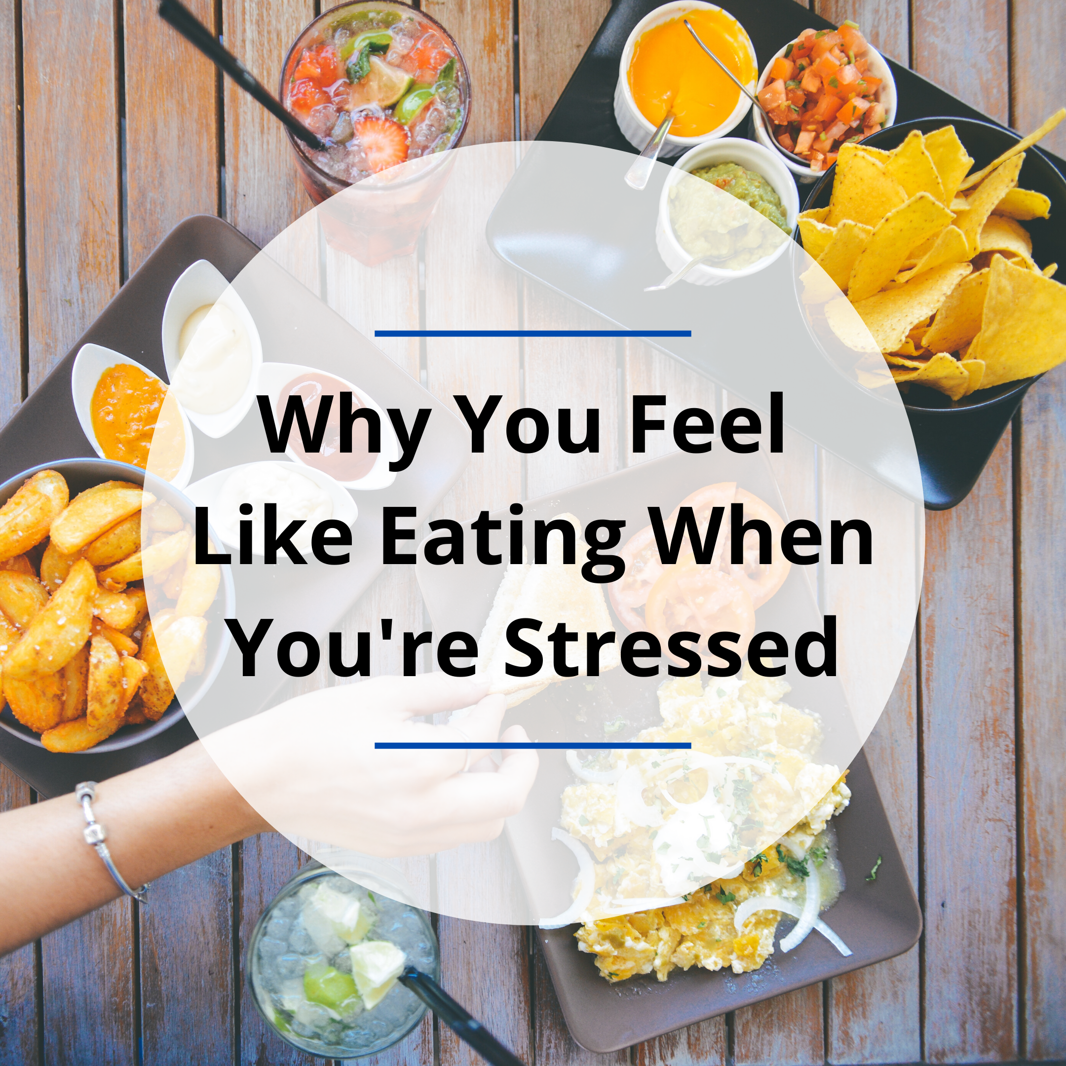 Why You Feel like Eating When You're Stressed