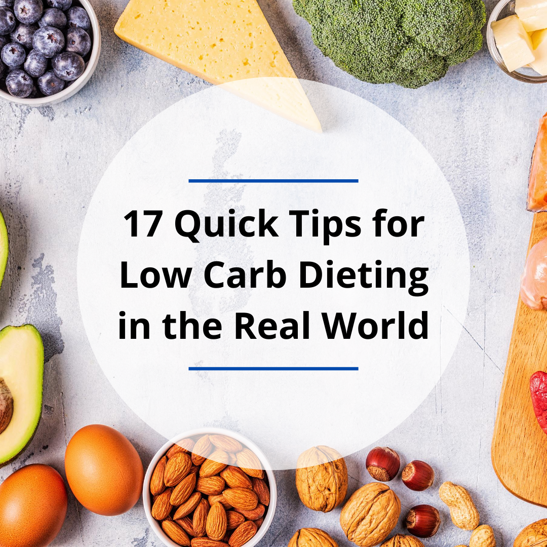 17 Quick Tips for Low Carb Dieting in the Real World