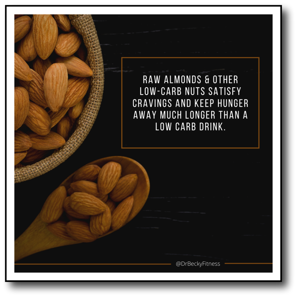 swap raw nuts for a low carb drink