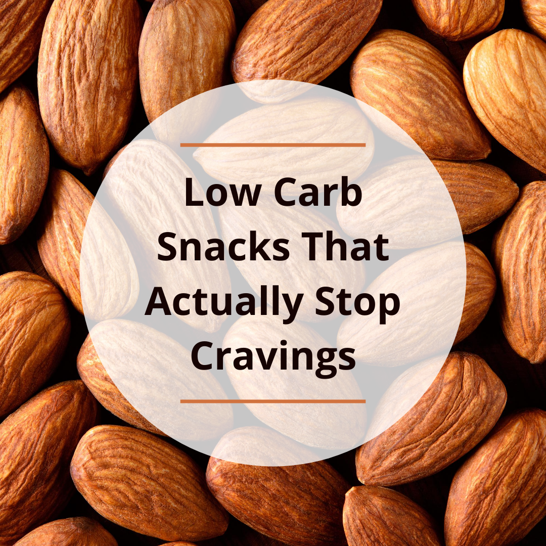 Low Carb Snacks That Actually Stop Cravings