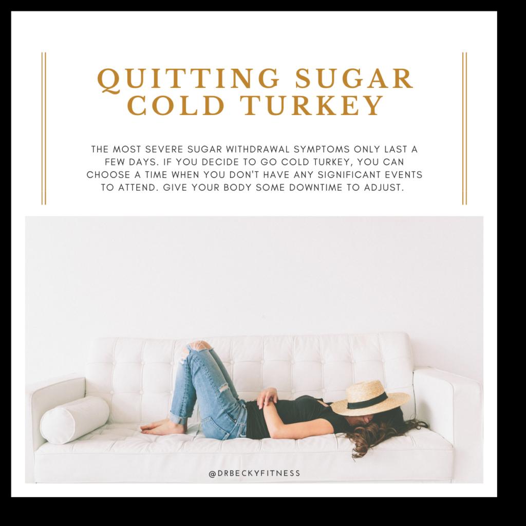 quitting sugar cold turkey