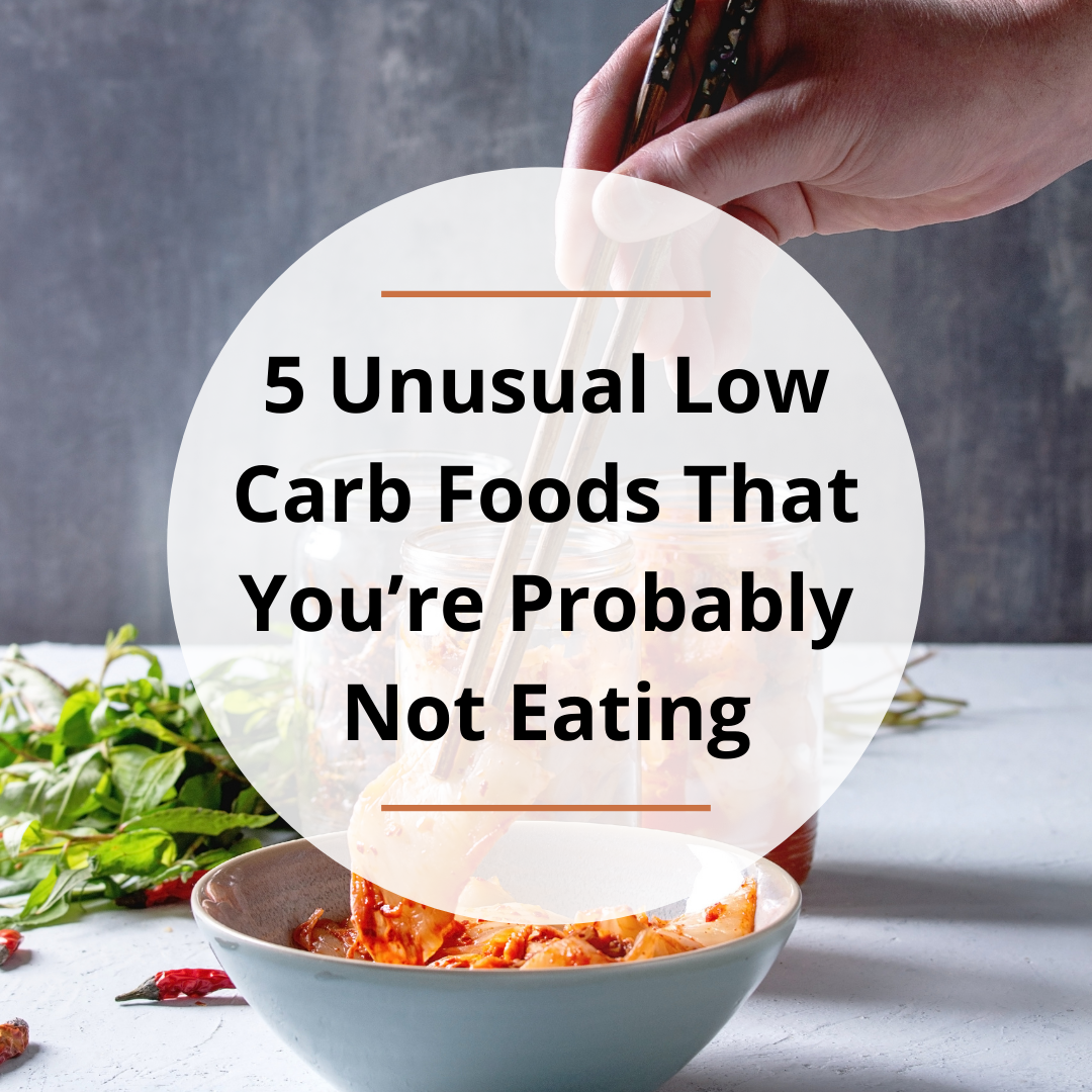 5 Unusual Low Carb Foods That You're Probably Not Eating