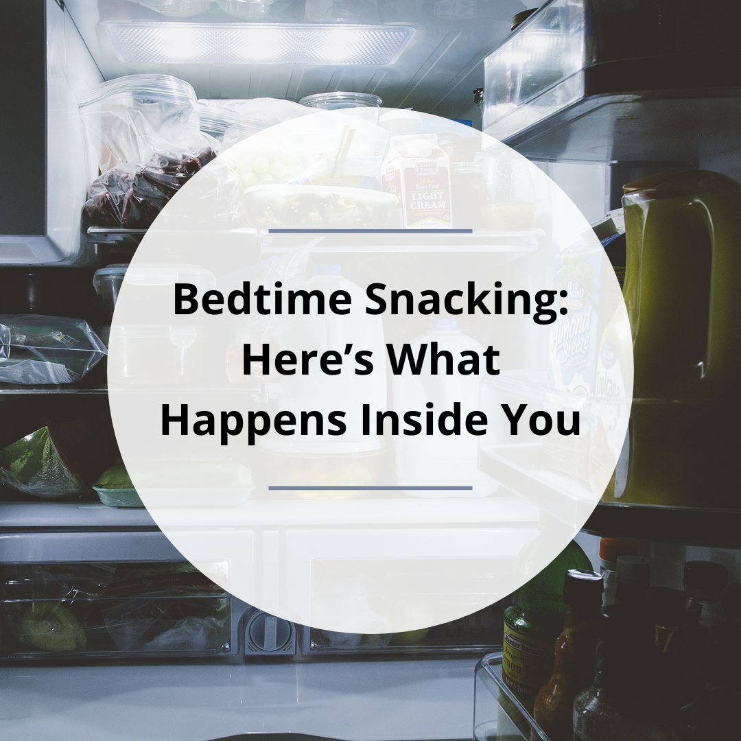 Bedtime Snacking: Here's What Happens Inside You
