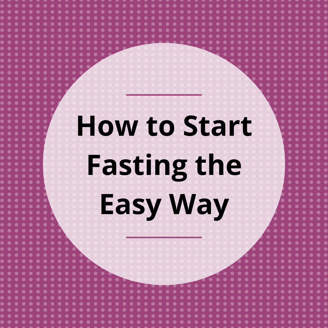 How to Start Fasting the Easy Way