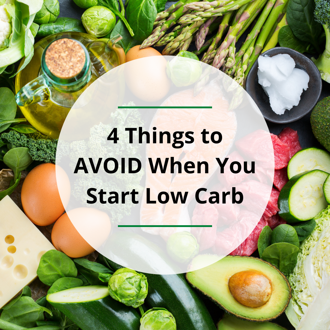 4 Things to AVOID When You Start Low Carb