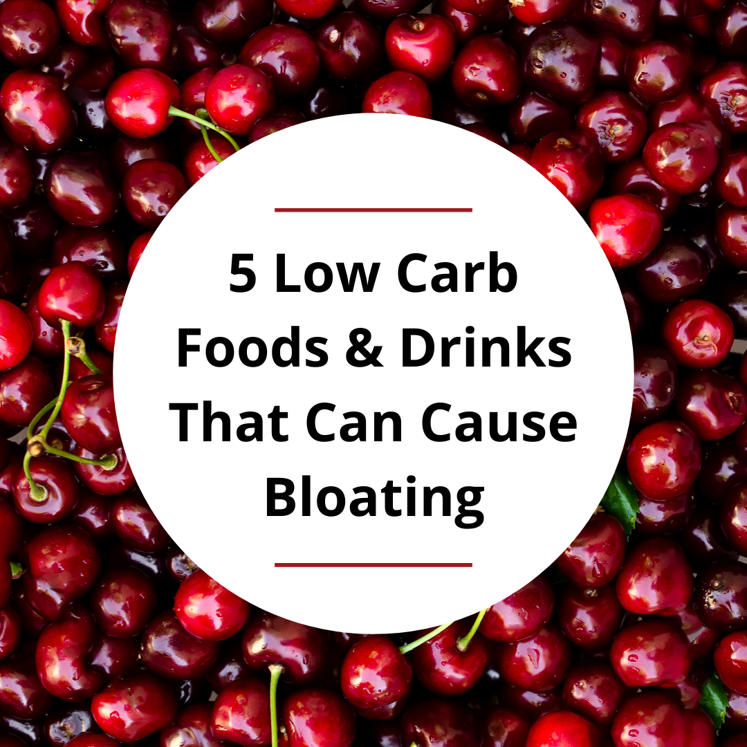 5 Low Carb Foods & Drinks That Can Cause Bloating