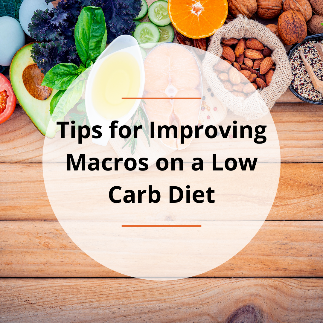 Tips for Improving Macros on a Low Carb Diet