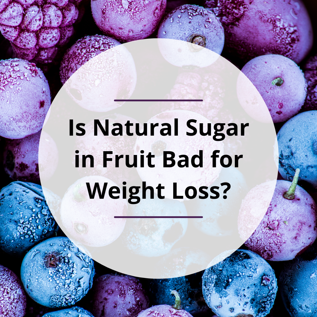 Is Natural Sugar in Fruit Bad for Weight Loss?