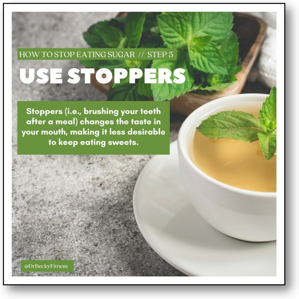 use stoppers to stop eating sweets