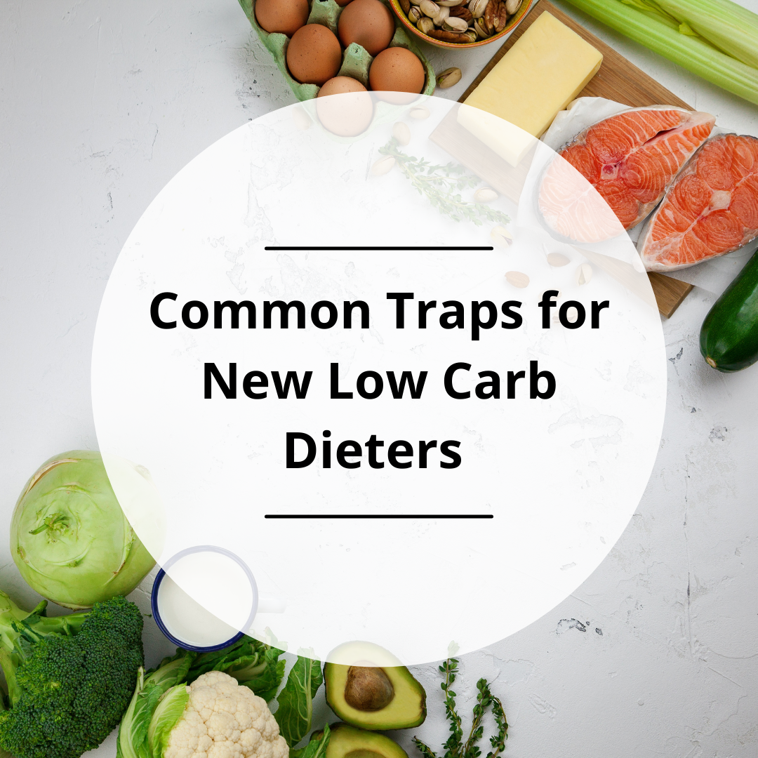 Common Traps for New Low Carb Dieters