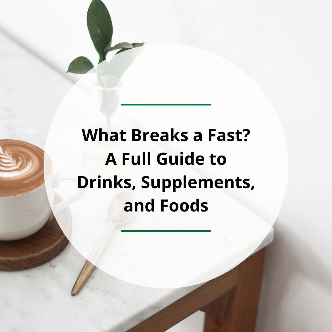 What Breaks a Fast? A Full Guide to Drinks, Supplements, and Foods